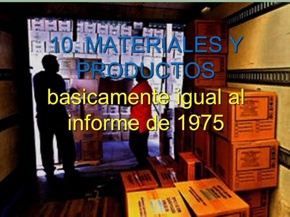 Marco Antonio Ramos Midence, Q.F. 47 10. MATERIALES Y PRODUCTOS basicamente igual al informe de 1975