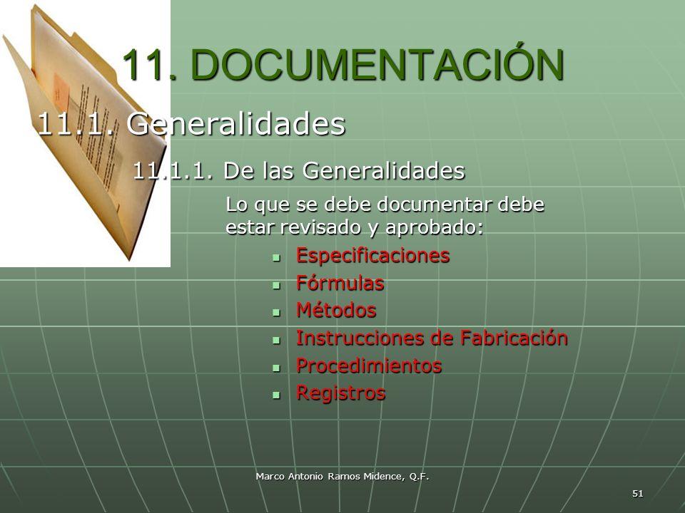 Marco Antonio Ramos Midence, Q.F. 51 11. DOCUMENTACIÓN 11.1. Generalidades 11.1.1. De las Generalidades 11.1.1. De las Generalidades Lo que se debe do
