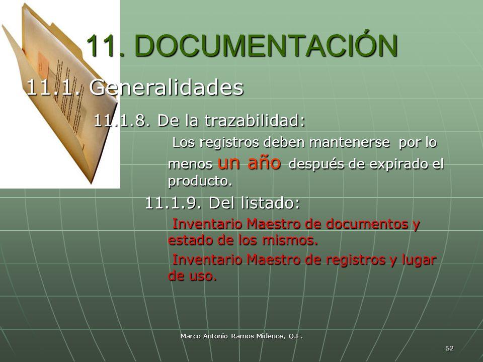 Marco Antonio Ramos Midence, Q.F. 52 11. DOCUMENTACIÓN 11.1. Generalidades 11.1.8. De la trazabilidad: 11.1.8. De la trazabilidad: Los registros deben