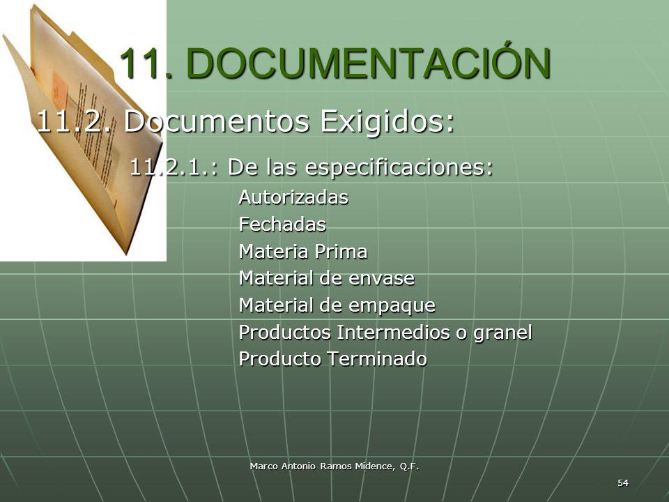 Marco Antonio Ramos Midence, Q.F. 54 11. DOCUMENTACIÓN 11.2. Documentos Exigidos: 11.2.1.: De las especificaciones: 11.2.1.: De las especificaciones: