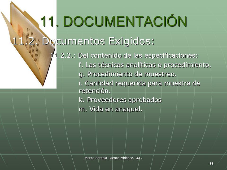 Marco Antonio Ramos Midence, Q.F. 55 11. DOCUMENTACIÓN 11.2. Documentos Exigidos: 11.2.2.: Del contenido de las especificaciones: 11.2.2.: Del conteni