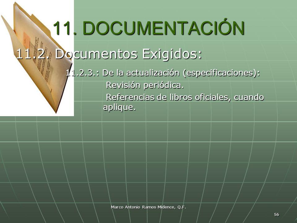 Marco Antonio Ramos Midence, Q.F. 56 11. DOCUMENTACIÓN 11.2. Documentos Exigidos: 11.2.3.: De la actualización (especificaciones): 11.2.3.: De la actu