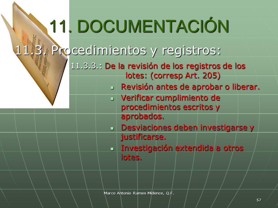 Marco Antonio Ramos Midence, Q.F. 57 11. DOCUMENTACIÓN 11.3. Procedimientos y registros: 11.3.3.: De la revisión de los registros de los lotes: (corre