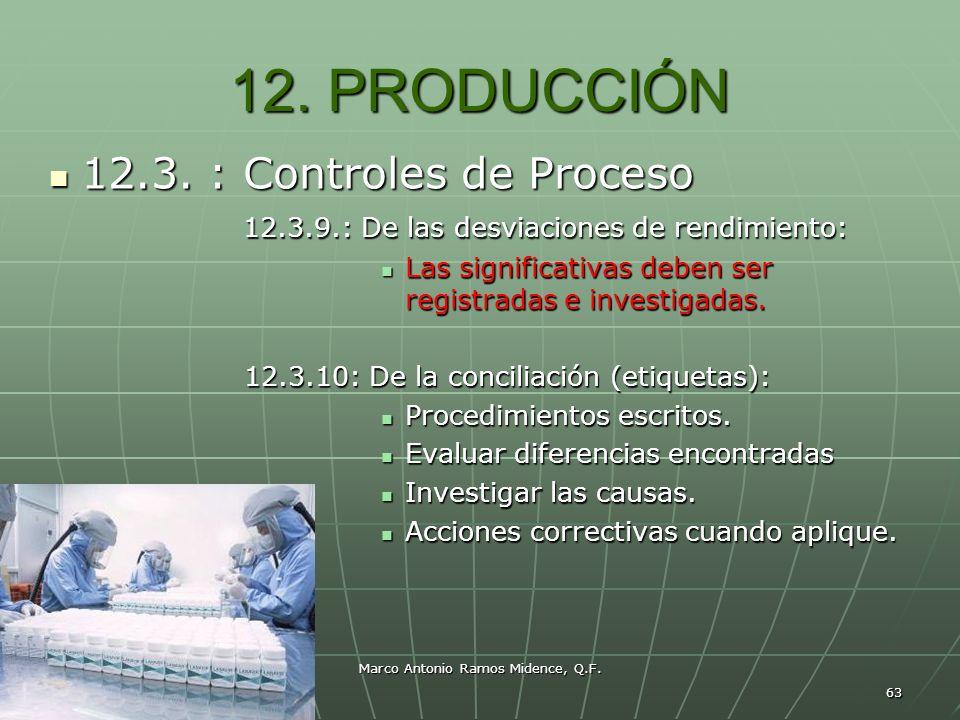 Marco Antonio Ramos Midence, Q.F. 63 12. PRODUCCIÓN 12.3. : Controles de Proceso 12.3. : Controles de Proceso 12.3.9.: De las desviaciones de rendimie