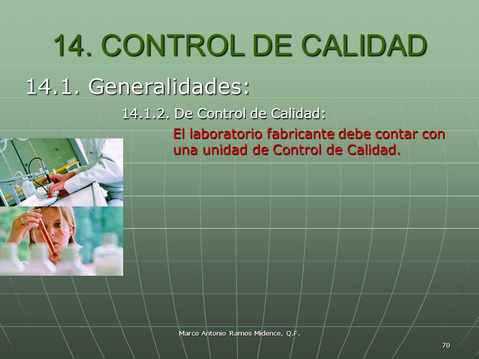 Marco Antonio Ramos Midence, Q.F. 70 14. CONTROL DE CALIDAD 14.1. Generalidades: 14.1.2. De Control de Calidad: 14.1.2. De Control de Calidad: El labo
