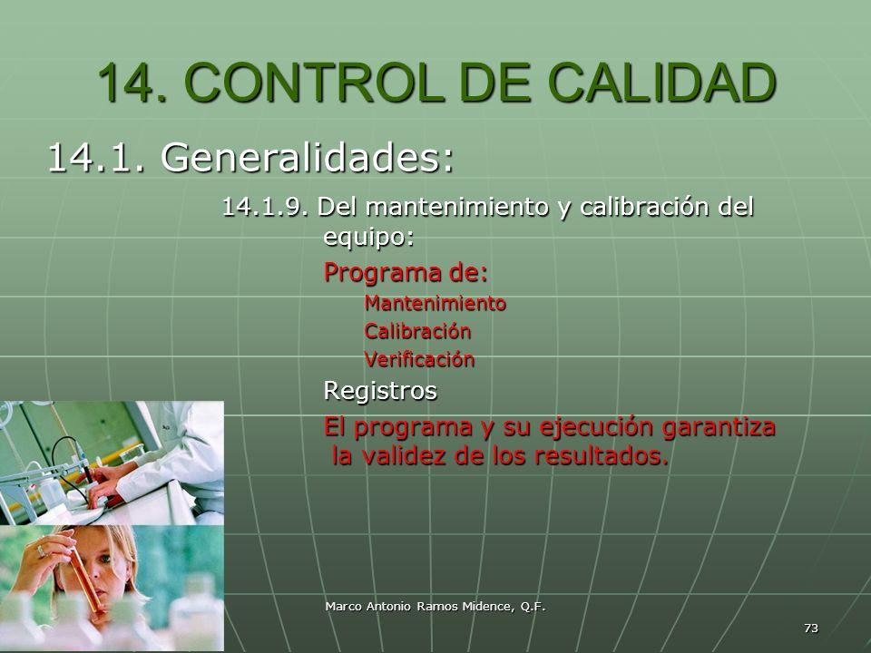 Marco Antonio Ramos Midence, Q.F. 73 14. CONTROL DE CALIDAD 14.1. Generalidades: 14.1.9. Del mantenimiento y calibración del equipo: 14.1.9. Del mante