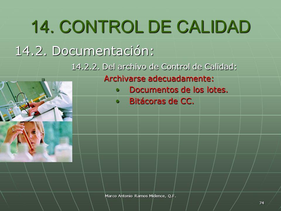 Marco Antonio Ramos Midence, Q.F. 74 14. CONTROL DE CALIDAD 14.2. Documentación: 14.2.2. Del archivo de Control de Calidad: 14.2.2. Del archivo de Con