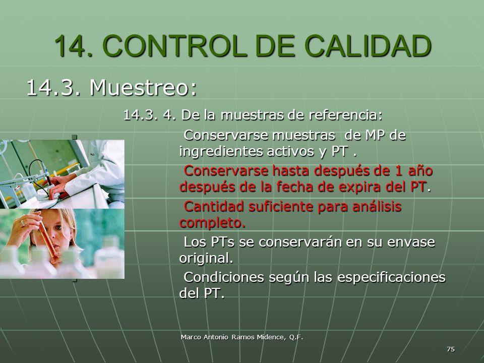 Marco Antonio Ramos Midence, Q.F. 75 14. CONTROL DE CALIDAD 14.3. Muestreo: 14.3. 4. De la muestras de referencia: 14.3. 4. De la muestras de referenc