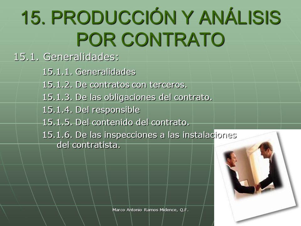 Marco Antonio Ramos Midence, Q.F. 78 15. PRODUCCIÓN Y ANÁLISIS POR CONTRATO 15.1. Generalidades: 15.1.1. Generalidades 15.1.2. De contratos con tercer
