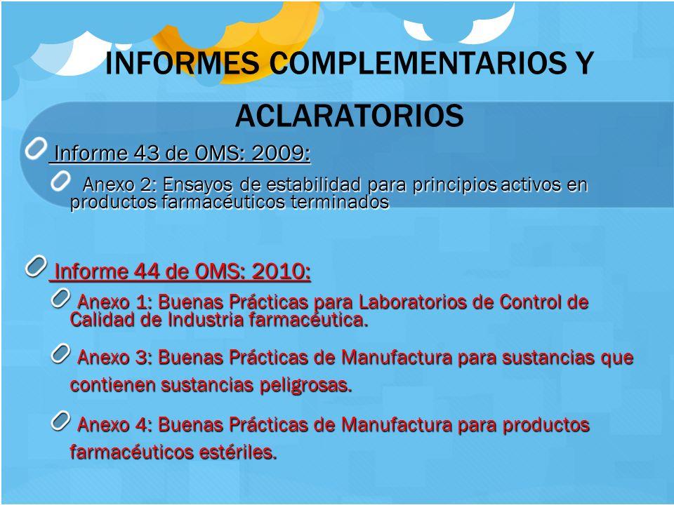 9 INFORMES COMPLEMENTARIOS Y ACLARATORIOS Informe 43 de OMS: 2009: Informe 43 de OMS: 2009: Anexo 2: Ensayos de estabilidad para principios activos en