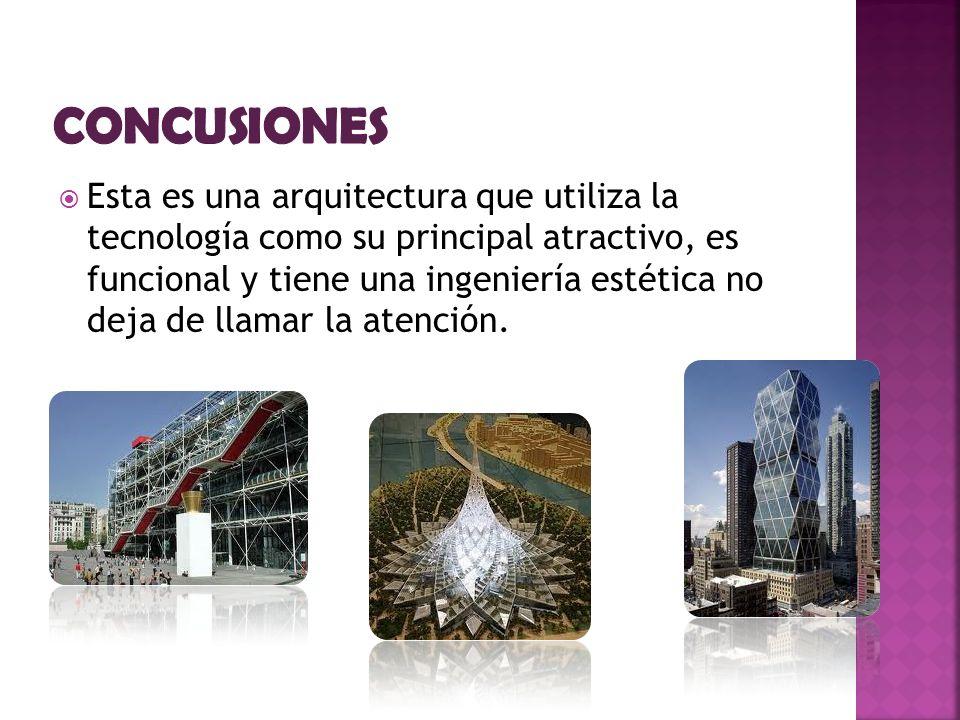 Esta es una arquitectura que utiliza la tecnología como su principal atractivo, es funcional y tiene una ingeniería estética no deja de llamar la atención.