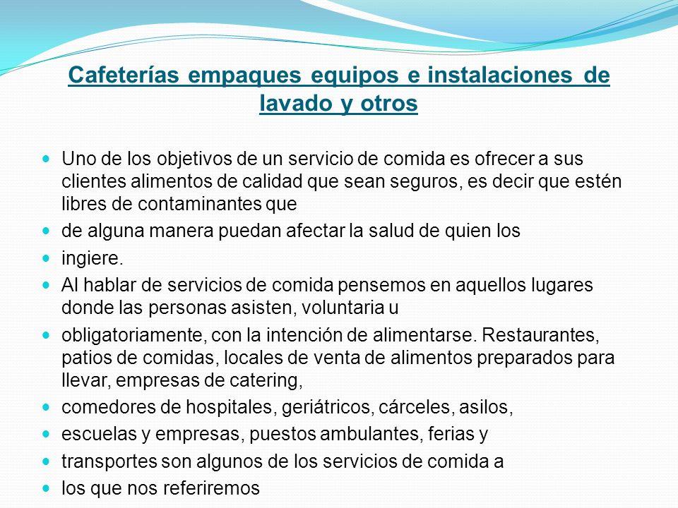 Cafeterías empaques equipos e instalaciones de lavado y otros Uno de los objetivos de un servicio de comida es ofrecer a sus clientes alimentos de cal