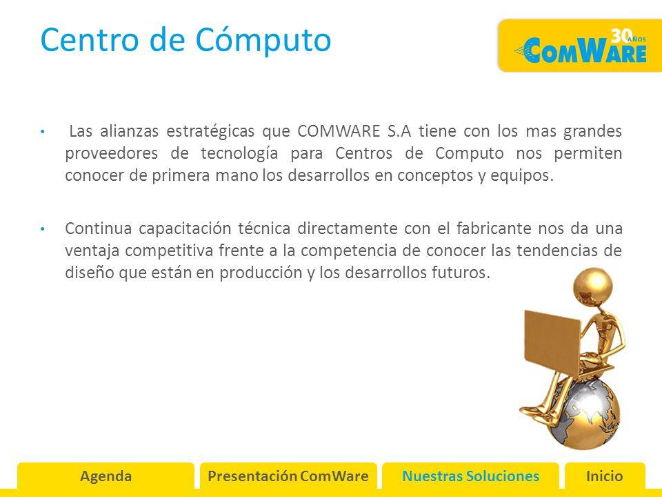Centro de Cómputo Las alianzas estratégicas que COMWARE S.A tiene con los mas grandes proveedores de tecnología para Centros de Computo nos permiten conocer de primera mano los desarrollos en conceptos y equipos.