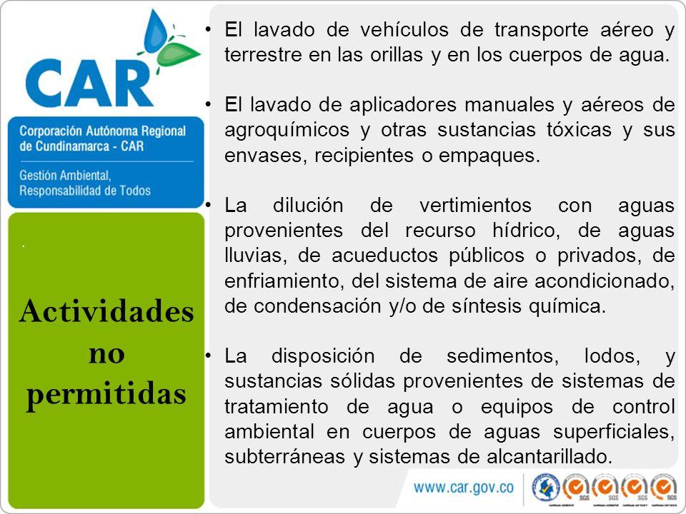 . El lavado de vehículos de transporte aéreo y terrestre en las orillas y en los cuerpos de agua. El lavado de aplicadores manuales y aéreos de agroqu