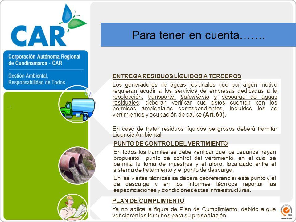 . ENTREGA RESIDUOS LÍQUIDOS A TERCEROS Los generadores de aguas residuales que por algún motivo requieran acudir a los servicios de empresas dedicadas
