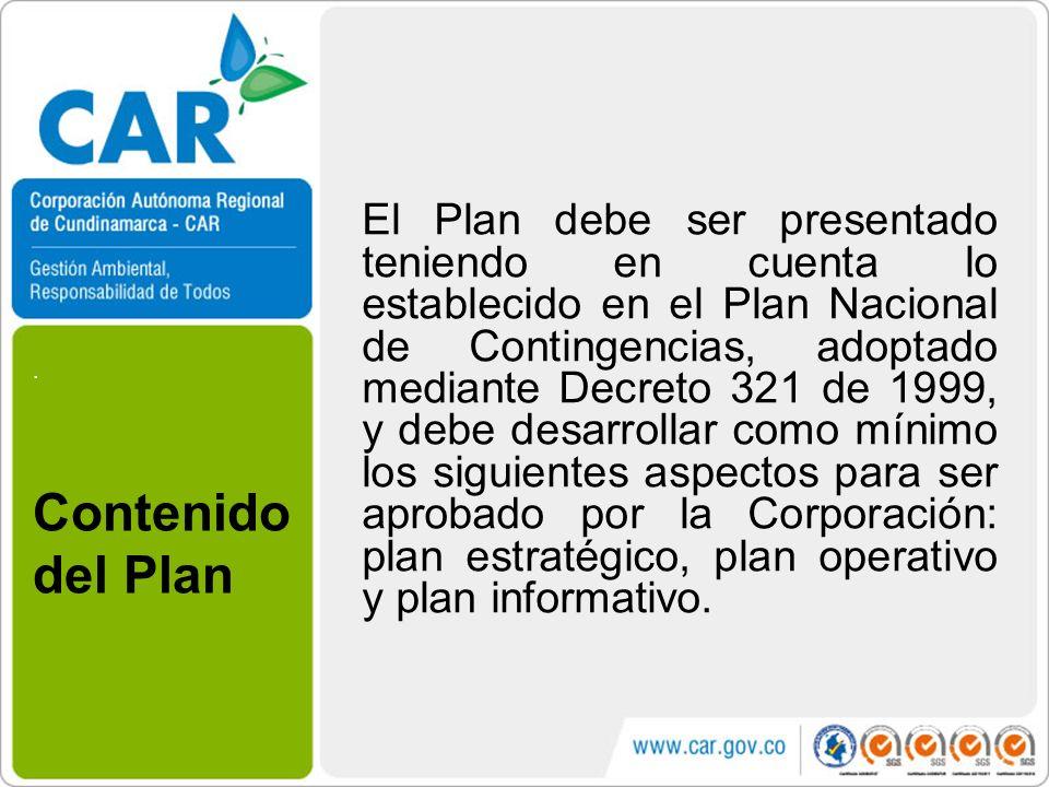 . El Plan debe ser presentado teniendo en cuenta lo establecido en el Plan Nacional de Contingencias, adoptado mediante Decreto 321 de 1999, y debe de