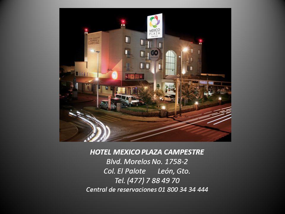 HOTEL MEXICO PLAZA CAMPESTRE Blvd. Morelos No. 1758-2 Col.