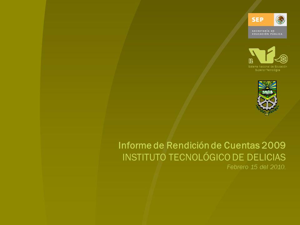 Presentación Informe de Rendición de Cuentas 2009 INSTITUTO TECNOLÓGICO DE DELICIAS EL Instituto Tecnológico de Delicias fiel a su vocación de superación y excelencia, y ante los nuevos retos que enfrenta la Educación Superior Tecnológica como factor fundamental para el desarrollo de nuestro país, presenta su Informe de Rendición de Cuentas 2009, mismo que contiene los esfuerzos realizados en base a los objetivos, políticas y líneas de acción de nuestro Programa Institucional de Innovación y Desarrollo.