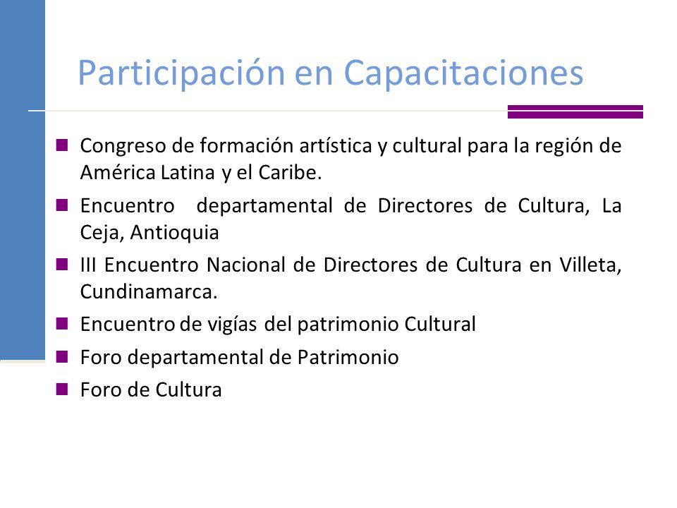Participación en Capacitaciones Congreso de formación artística y cultural para la región de América Latina y el Caribe. Encuentro departamental de Di