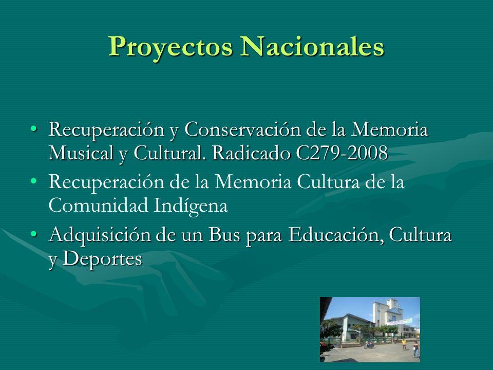 Proyectos Nacionales Recuperación y Conservación de la Memoria Musical y Cultural. Radicado C279-2008Recuperación y Conservación de la Memoria Musical