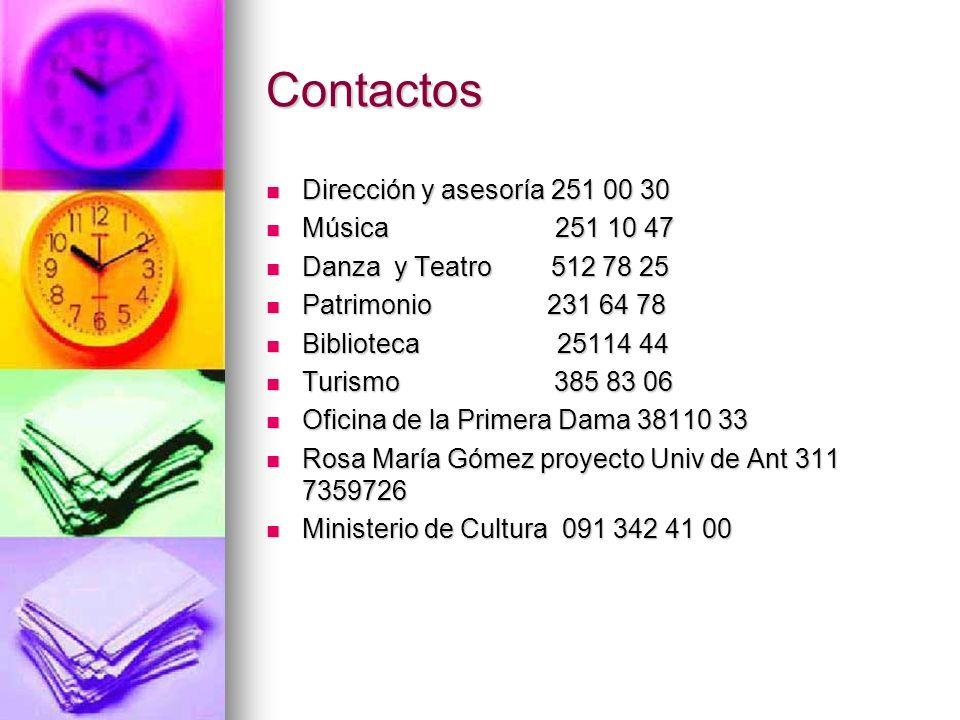 Contactos Dirección y asesoría 251 00 30 Dirección y asesoría 251 00 30 Música 251 10 47 Música 251 10 47 Danza y Teatro 512 78 25 Danza y Teatro 512