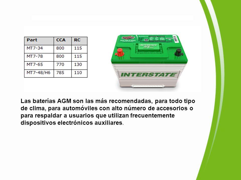 Las baterías AGM son las más recomendadas, para todo tipo de clima, para automóviles con alto número de accesorios o para respaldar a usuarios que uti