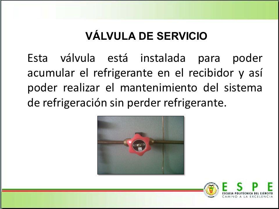 Esta válvula está instalada para poder acumular el refrigerante en el recibidor y así poder realizar el mantenimiento del sistema de refrigeración sin