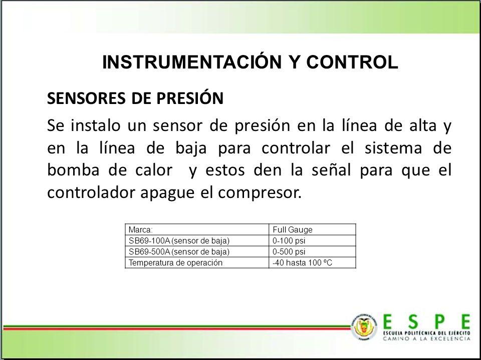 SENSORES DE PRESIÓN Se instalo un sensor de presión en la línea de alta y en la línea de baja para controlar el sistema de bomba de calor y estos den