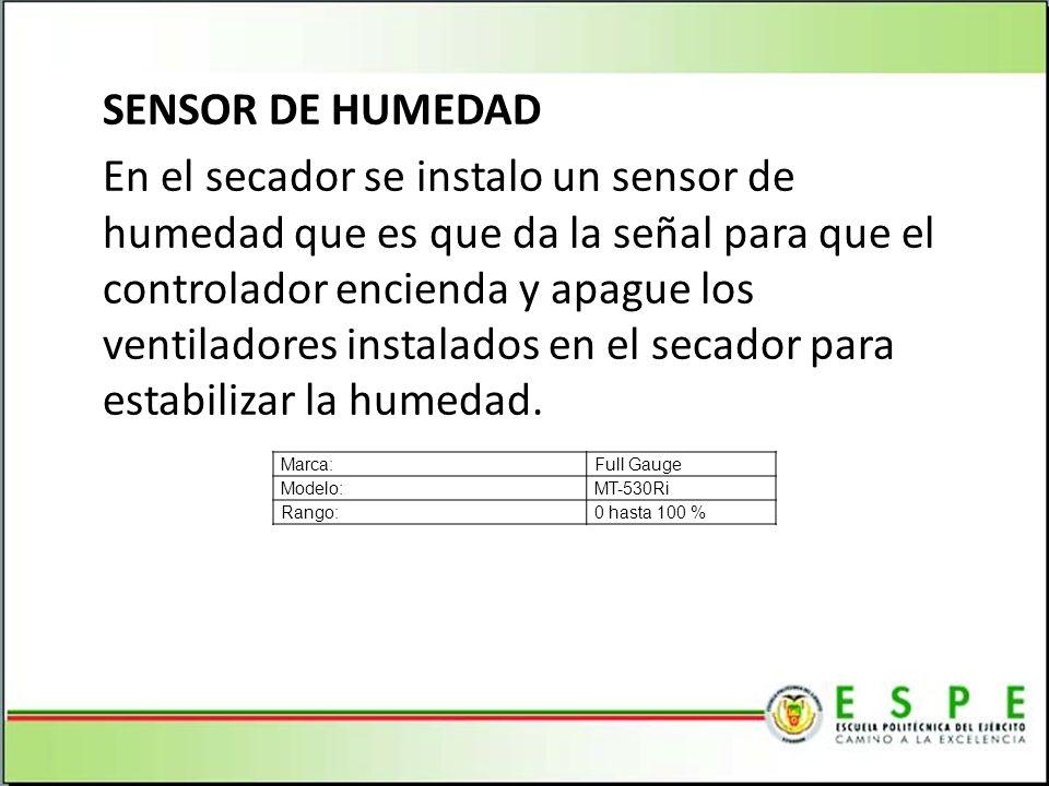 SENSOR DE HUMEDAD En el secador se instalo un sensor de humedad que es que da la señal para que el controlador encienda y apague los ventiladores inst