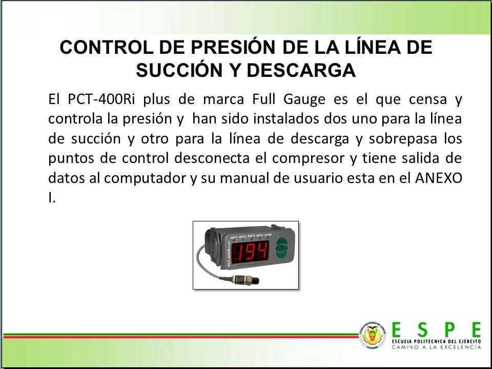 El PCT-400Ri plus de marca Full Gauge es el que censa y controla la presión y han sido instalados dos uno para la línea de succión y otro para la líne