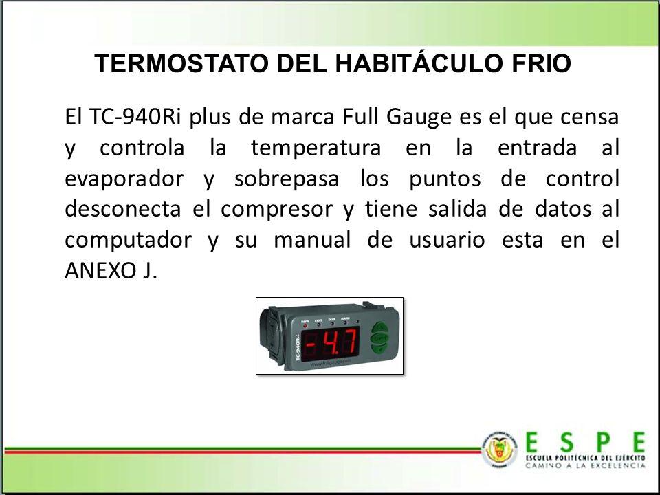 El TC-940Ri plus de marca Full Gauge es el que censa y controla la temperatura en la entrada al evaporador y sobrepasa los puntos de control desconect
