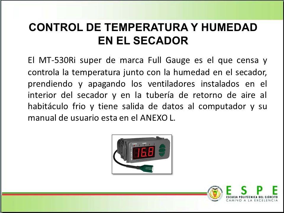 El MT-530Ri super de marca Full Gauge es el que censa y controla la temperatura junto con la humedad en el secador, prendiendo y apagando los ventilad