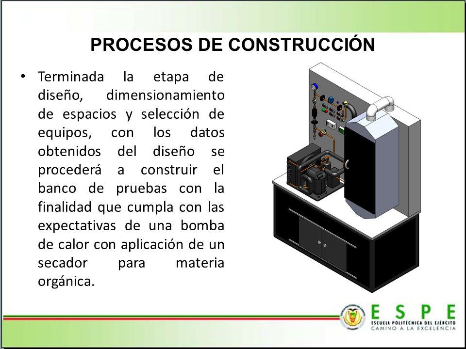 Terminada la etapa de diseño, dimensionamiento de espacios y selección de equipos, con los datos obtenidos del diseño se procederá a construir el banc