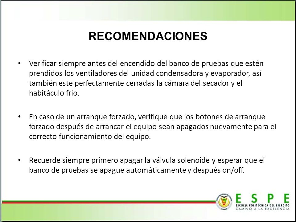 Verificar siempre antes del encendido del banco de pruebas que estén prendidos los ventiladores del unidad condensadora y evaporador, así también este