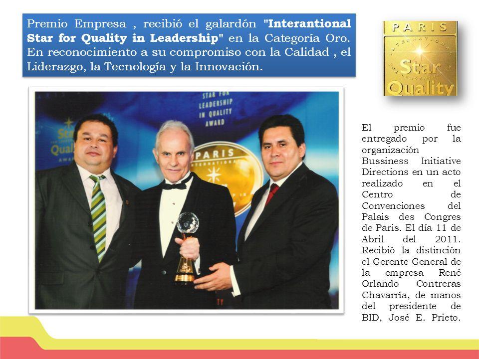 Premio Empresa, recibió el galardón Interantional Star for Quality in Leadership en la Categoría Oro.