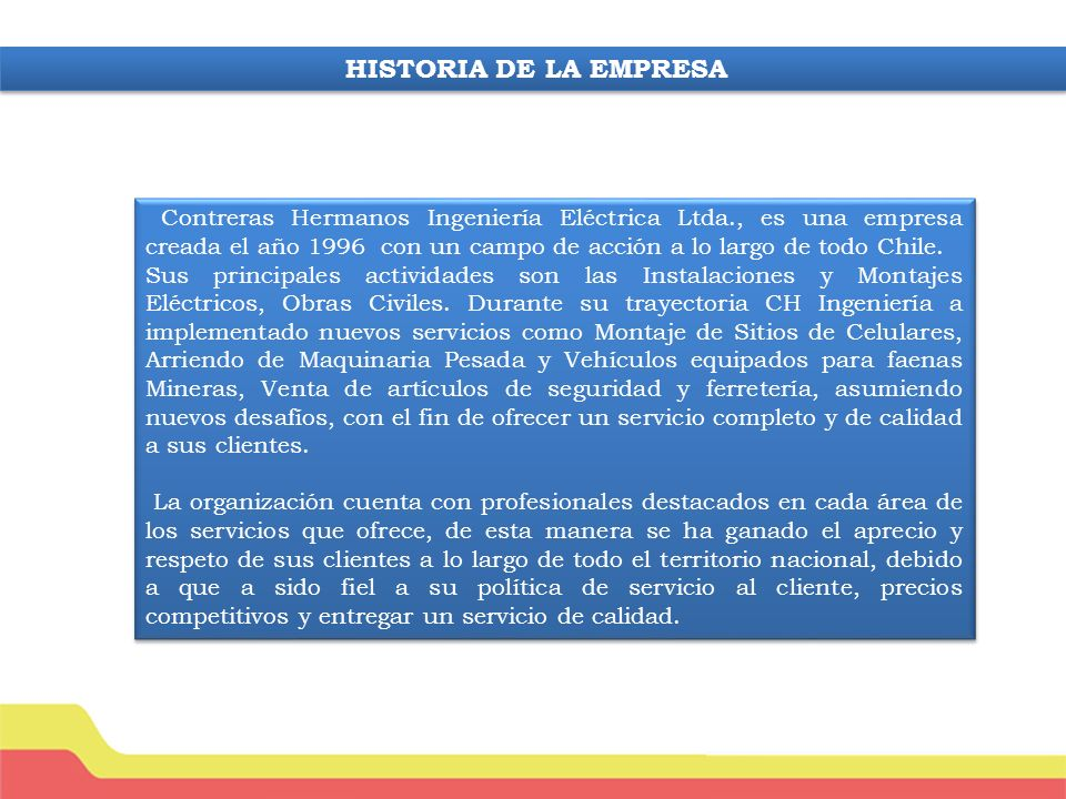 Contreras Hermanos Ingeniería Eléctrica Ltda., es una empresa creada el año 1996 con un campo de acción a lo largo de todo Chile.