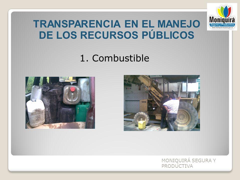 TRANSPARENCIA EN EL MANEJO DE LOS RECURSOS PÚBLICOS MONIQUIRÁ SEGURA Y PRODUCTIVA 1. Combustible