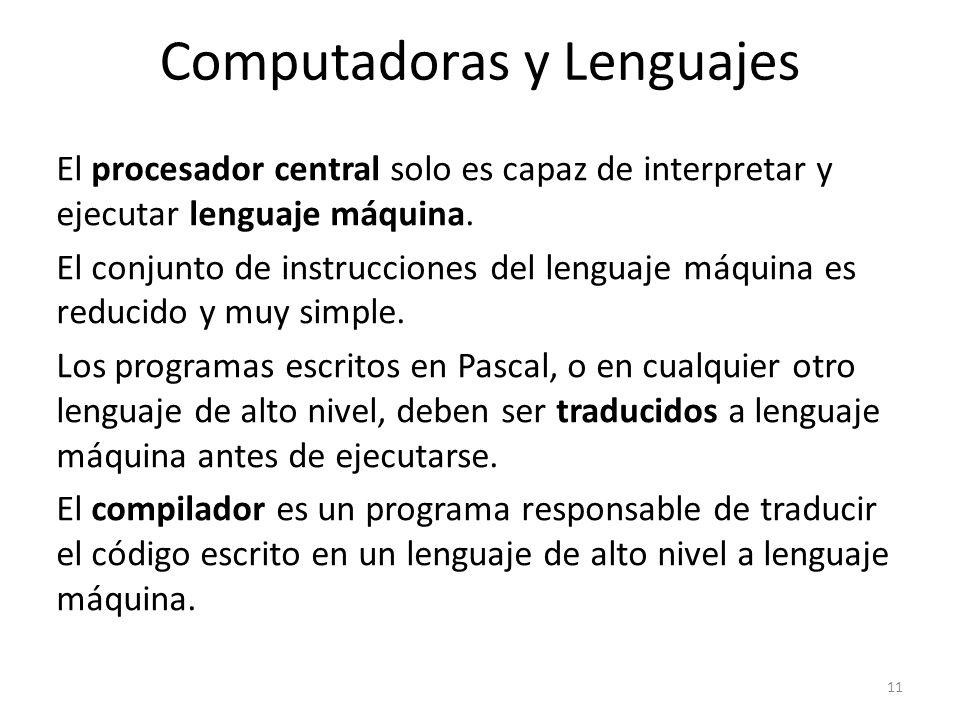 El procesador central solo es capaz de interpretar y ejecutar lenguaje máquina. El conjunto de instrucciones del lenguaje máquina es reducido y muy si