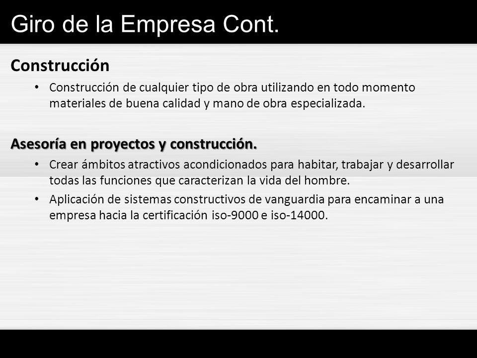 Giro de la Empresa Cont. Construcción Construcción de cualquier tipo de obra utilizando en todo momento materiales de buena calidad y mano de obra esp