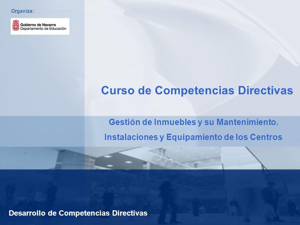 Desarrollo de Competencias Directivas Organiza: Curso de Competencias Directivas Gestión de Inmuebles y su Mantenimiento.