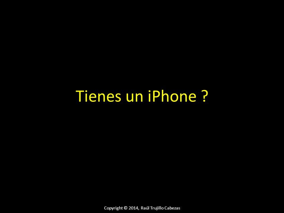 Tienes un iPhone ?