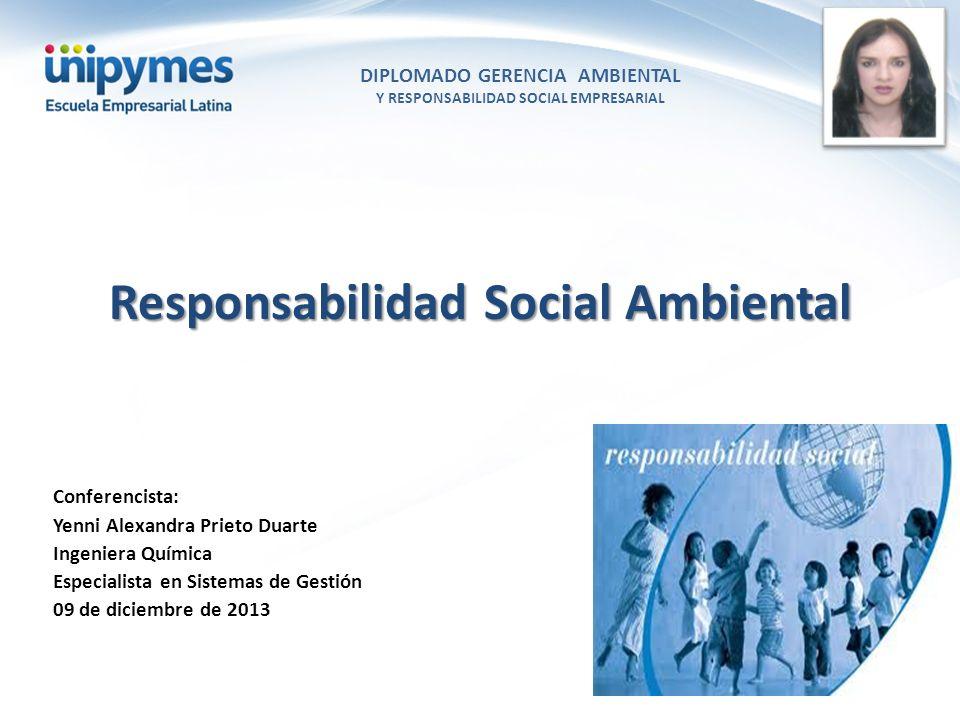 DIPLOMADO GERENCIA AMBIENTAL Y RESPONSABILIDAD SOCIAL EMPRESARIAL Conferencista foto Responsabilidad Social Ambiental Conferencista: Yenni Alexandra P