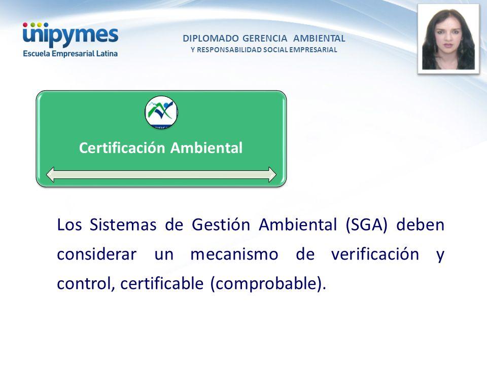 DIPLOMADO GERENCIA AMBIENTAL Y RESPONSABILIDAD SOCIAL EMPRESARIAL Conferencista foto Certificación Ambiental Los Sistemas de Gestión Ambiental (SGA) d