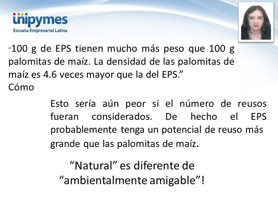 100 g de EPS tienen mucho más peso que 100 g palomitas de maíz. La densidad de las palomitas de maíz es 4.6 veces mayor que la del EPS. Cómo Esto serí