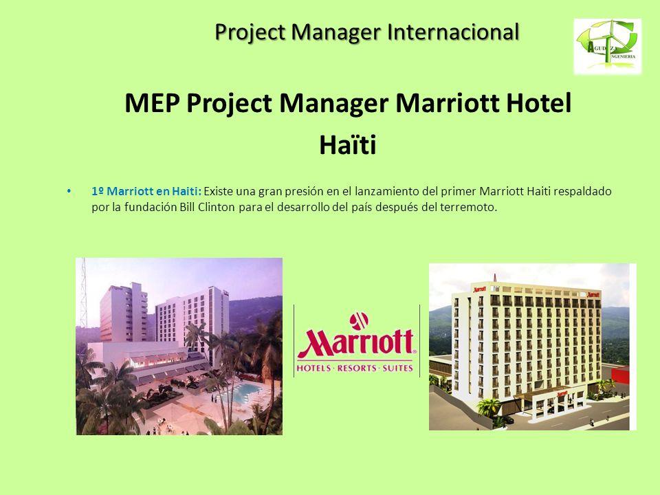 Project Manager Internacional MEP Project Manager Marriott Hotel Haïti 1º Marriott en Haiti: Existe una gran presión en el lanzamiento del primer Marr