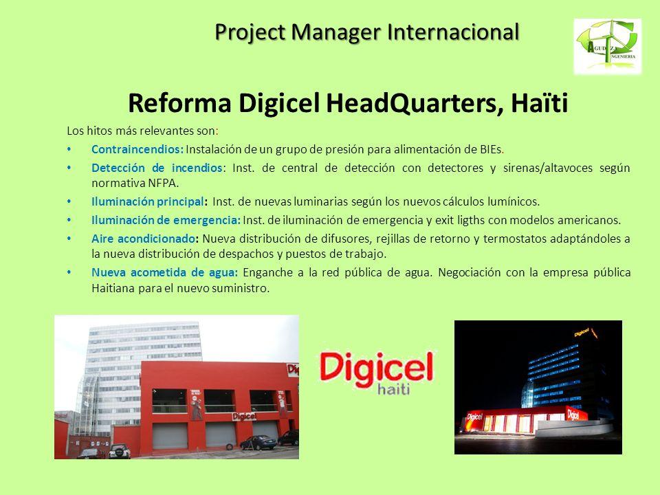 Project Manager Internacional Reforma Digicel HeadQuarters, Haïti Los hitos más relevantes son: Contraincendios: Instalación de un grupo de presión pa