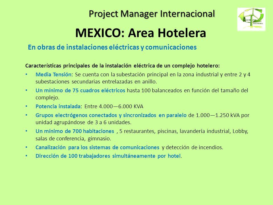 Project Manager Internacional MEXICO: Area Hotelera En obras de instalaciones eléctricas y comunicaciones Características principales de la instalació