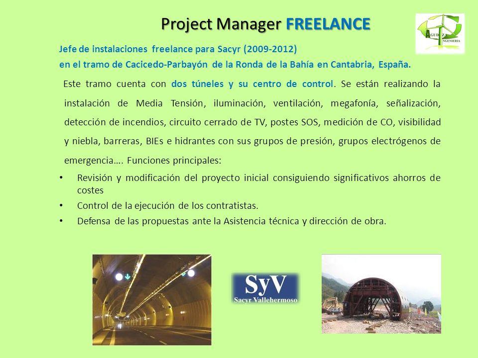 Project Manager FREELANCE Jefe de instalaciones freelance para Sacyr (2009-2012) en el tramo de Cacicedo-Parbayón de la Ronda de la Bahía en Cantabria