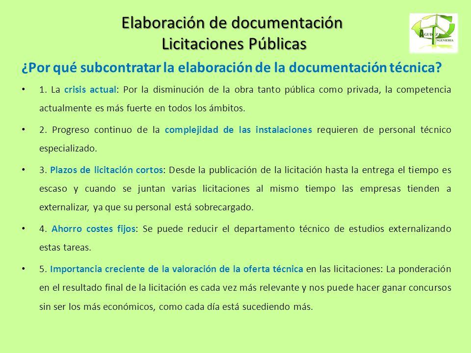 Elaboración de documentación Licitaciones Públicas ¿Por qué subcontratar la elaboración de la documentación técnica? 1. La crisis actual: Por la dismi