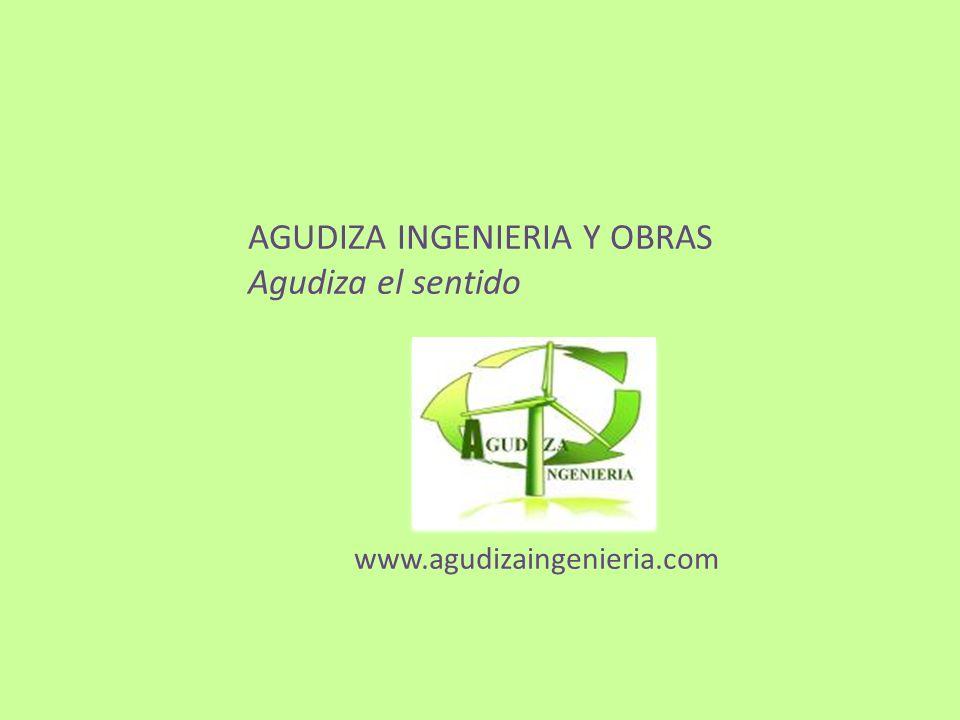 AGUDIZA INGENIERIA Y OBRAS Agudiza el sentido www.agudizaingenieria.com